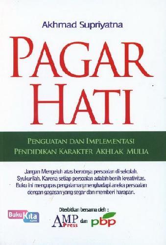 Cover Buku Pagar Hati : Penguatan dan Implementasi Pendidikan Karakter Akhlak Mulia