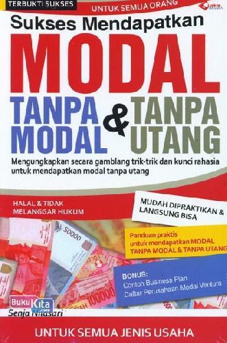 Cover Buku Sukses Mendapatkan Modal Tanpa Modal dan Tanpa Utang