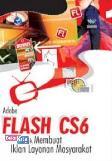 Panduan Aplikatif Dan Solusi: Adobe Flash CS6 Untuk Membuat Iklan Layanan Masyarakat