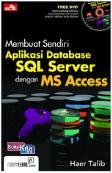 Membuat Sendiri Aplikasi Database SQL Server dengan MS Access