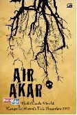 Air Akar - Finalis Cerpen Kompetisi Menulis Tulis Nusantara 2012