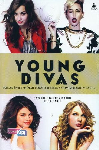 Cover Buku Young Divas (Taylor Swift, Demi Lovato, Selena Gomez, Miley Cyrus)