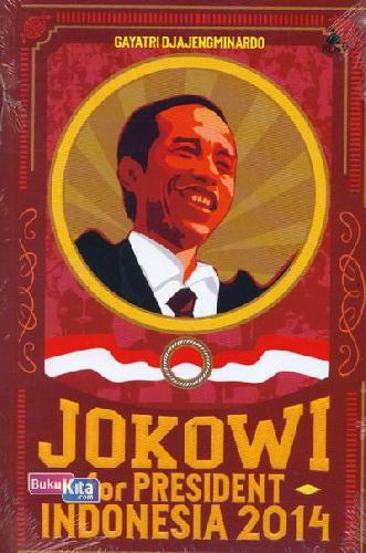 Cover Depan Buku Jokowi for President Indonesia 2014