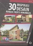 30 Inspirasi Desain Rumah Tropis Minimalis (Promo Best Book)