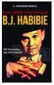 Satu Menit Pencerahan B.J. Habibie : 100 Pencerahan Dan Kiat Inspiratif