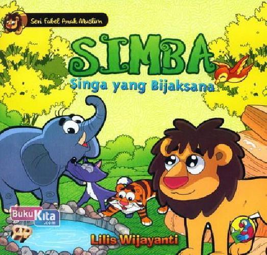 Cover Buku Seri Fabel Anak Muslim: SIMBA Singa yang Bijaksana