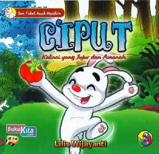 Cover Buku Seri Fabel Anak Muslim: Ciput Kelinci yang Jujur dan Amanah