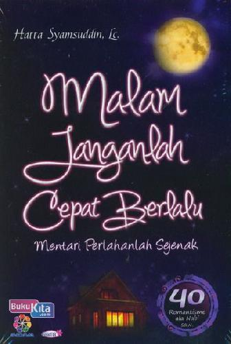 Cover Belakang Buku Malam Janganlah Cepat Berlalu