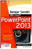 Belajar Sendiri Microsoft PowerPoint 2013