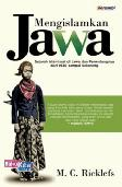 Mengislamkan Jawa : Sejarah Islamisasi di Jawa dan Penentangnya dari 1930 Sampai Sekarang