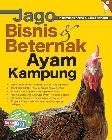 Jago Bisnis & Beternak Ayam Kampung (Promo Best Book)