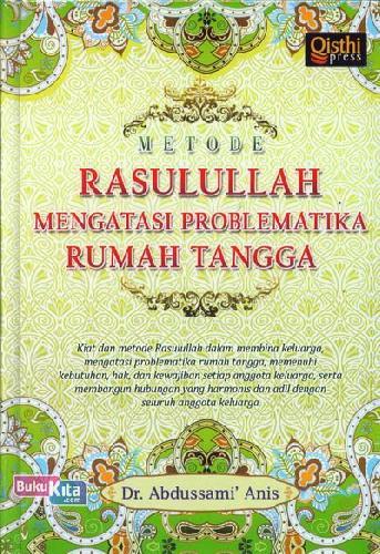 Cover Buku Metode Rasulullah Mengatasi Problematika Rumah Tangga
