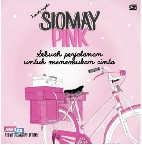 Cover Buku Siomay Pink - Sebuah Perjalanan untuk Menemukan Cinta (Disc 50%)