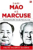 Dari Mao ke Marcuse : Percikan Filsafat Marxis Pasca-Lenin