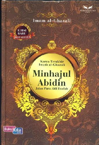 Cover Buku Minhajul Abidin : Jalan Para Ahli Ibadah (Edisi Baru)