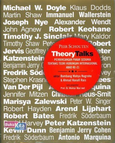 Cover Buku Theory Talks : Perbincangan Pakar Sedunia Tentang Teory Hubungan International Abad Ke-21