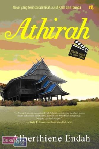 ATHIRAH (Sebuah novel tentang ibunda dari Jusuf Kalla)