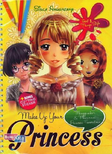 Cover Buku Make Up Your Princess 1 (Menggambar & Mewarnai Princess Favoritmu)