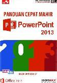 CBT Panduan Cepat Mahir PowerPoint 2013