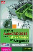 Tip dan Trik AutoCAD 2014 untuk Teknik Mesin dan Bangunan