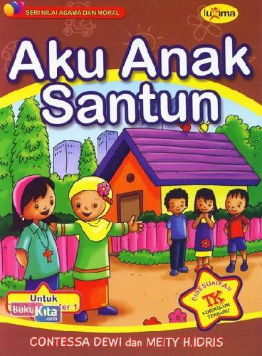 Cover Buku Aku Anak Santun (untuk TK B Semester 1) (Promo Luxima)