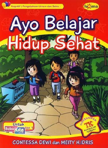 Cover Buku Ayo Belajar Hidup Sehat (untuk TK A Semester 1) (Promo Luxima)