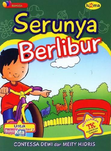 Cover Buku Serunya Berlibur (untuk TK A Semester 2) (Promo Luxima)