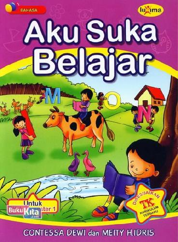 Cover Buku Aku Suka Belajar (untuk TK A Semester 1) (Promo Luxima)