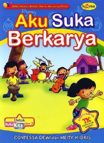 Cover Buku Aku Suka Berkarya  (Promo Luxima)