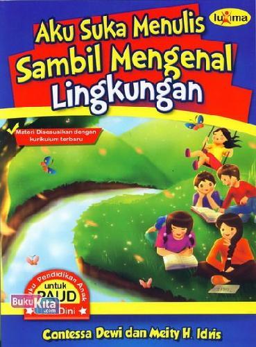 Cover Buku Aku Suka Menulis Sambil Mengenal Lingkungan (Promo Luxima)