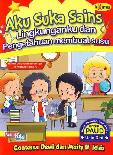 Cover Buku Aku Suka Sains - Lingkunganku dan Pengetahuan Membuat Susu (Promo Luxima)