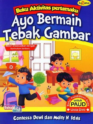 Cover Buku Ayo Bermain Tebak Gambar (Buku Aktivitas Pertamaku) (Promo Luxima)