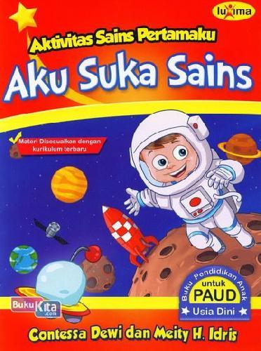 Cover Buku Aku Suka Sains (Aktivitas Sains Pertamaku) (Promo Luxima)
