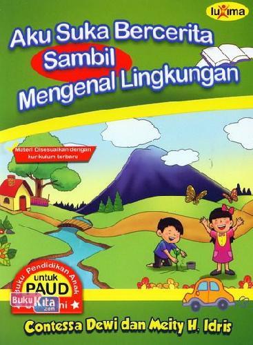 Cover Buku Aku Suka Bercerita Sambil Mengenal Lingkungan (Promo Luxima)