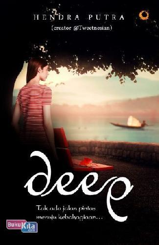 Cover Buku Deep : Tak Ada Jalan Pintas Menuju Kebahagiaan