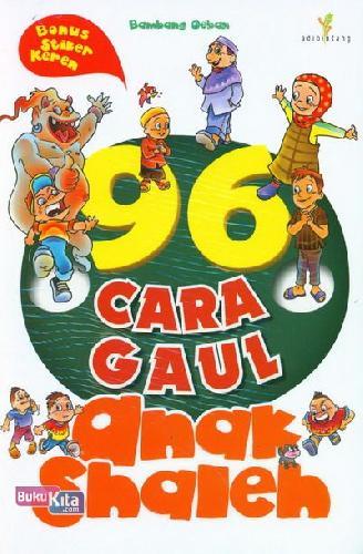 Cover Buku 96 Cara Gaul Anak Shaleh