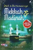 Unik & Keistimewaannya Mekkah dan Madinah