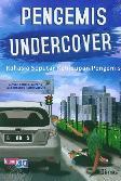 Pengemis Undercover: Rahasia Seputar Kehidupan Pengemis