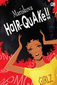 Hair-Quake!!