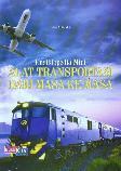 Ensiklopedia Mini : Alat Transportasi dari Masa ke Masa