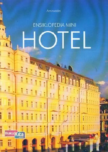 Cover Buku Ensiklopedia Mini : Hotel