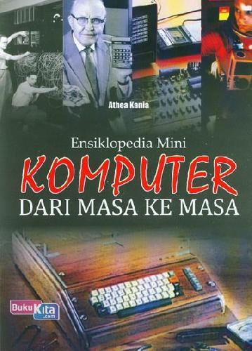 Cover Buku Ensiklopedia Mini : Komputer Dari Masa Ke Masa