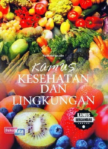 Cover Buku Kamus Kesehatan dan Lingkungan (Kamus Bergambar)