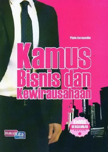 Cover Buku Kamus Bisnis dan Kewirausahaan (Kamus Bergambar)