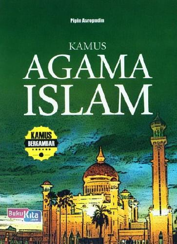 Cover Buku Kamus Agama Islam (Kamus Bergambar)