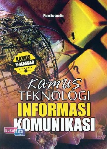 Cover Buku Kamus Teknologi Informasi Komunikasi (Kamus Bergambar)
