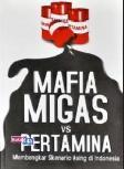 Mafia Migas VS Pertamina : Membongkar Skenario Asing di Indonesia