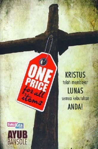 Cover Buku One Price for All Items - Kristus telah membayar LUNAS semua kebutuhan ANDA