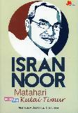 Isran Noor: Matahari dari Kutai Timur