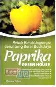 Metode Ramah Lingkungan Beruntung Besar Budi Daya Paprika Green House